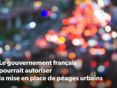 Péages urbains : nouvelle attaque du gouvernement contre les automobilistes