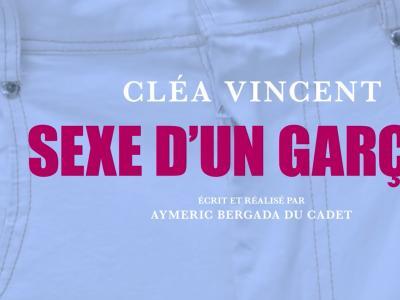 Cléa Vincent - Sexe d'un garçon