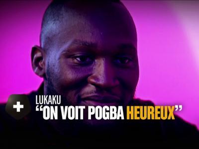"Manchester United - Romelu Lukaku : ""On voit Pogba heureux"""
