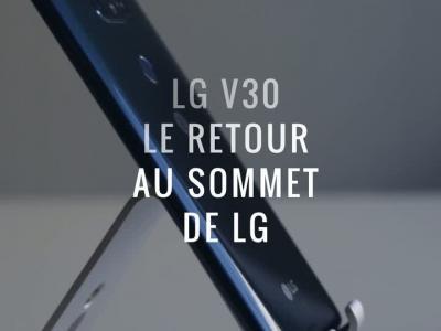 LG V30 : notre test du smartphone borderless