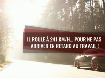 Excès de vitesse : il roule à 241 km/h pour arriver à l'heure au travail
