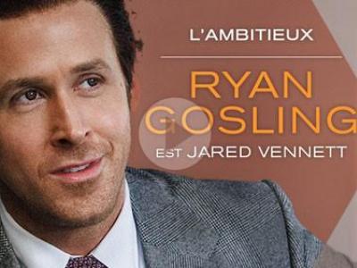 Ryan Gosling est L'Ambitieux