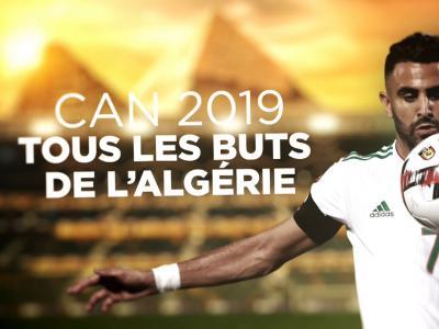 CAN 2019 : les buts inscrits par l'Algérie
