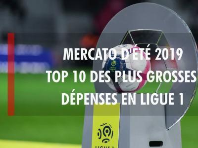 Transferts - Ligue 1 : Top 10 des plus gros achats du mercato d'été 2019