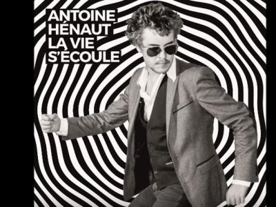 Antoine Hénaut - La vie s'écoule