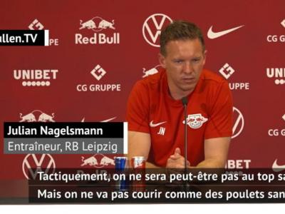 """26e j. - Nagelsmann : """"On ne va pas courir comme des poulets sans tête"""""""
