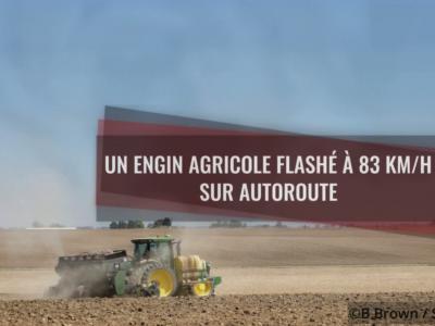 Excès de vitesse : un engin agricole flashé à 83 km/h sur autoroute