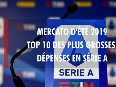 Transferts - mercato d'été 2019 : Top 10 des plus grosses dépenses en Série A