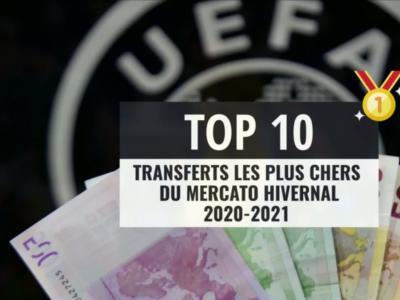 Mercato hivernal 2021 : top 10 des plus gros transferts