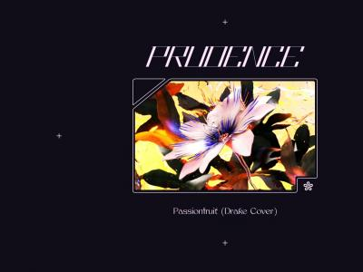 Prudence - Passionfruit (Drake Cover)