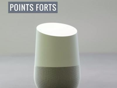 Google Home : points forts - points faibles de l'enceinte intelligente